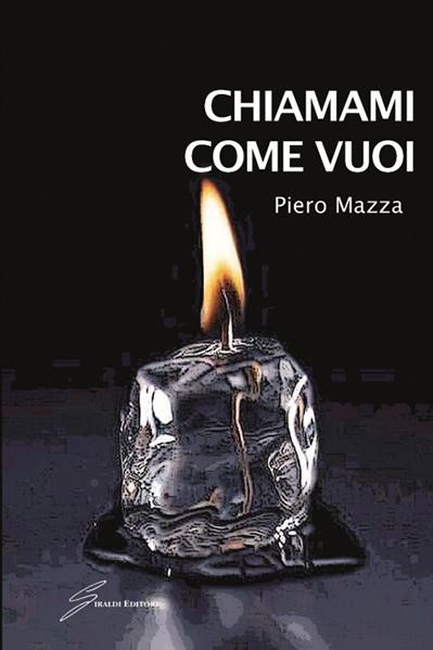Chiamami come vuoi - Piero Mazza